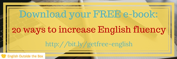 Click here if English is an obstacle for you! Receive a free ebook to improve your fluency