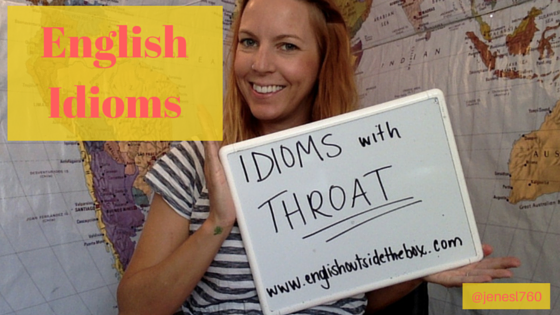 Learn English Idioms with Throat and English Outside the Box
