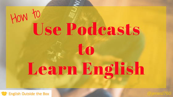 Use Podcasts to Learn English | English Across the Pond, an ESL Podcast